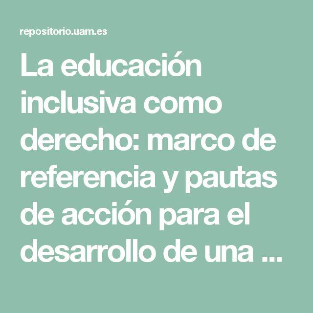 La educación inclusiva como derecho: marco de referencia y pautas de acción para el desarrollo de una revolución pendiente