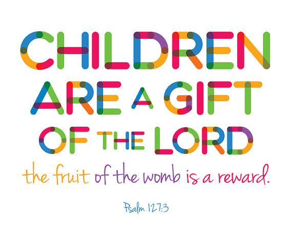 Children Are A Gift Of The Lord