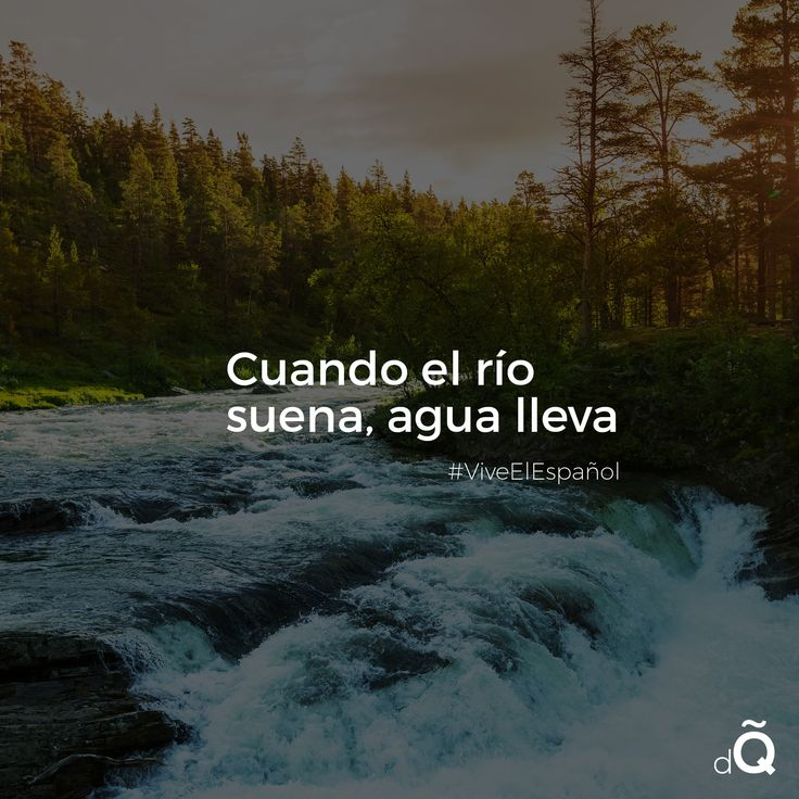 """""""Cuando el río suena, agua lleva"""" #Spanish #LearnSpanish #SpanishProverb"""