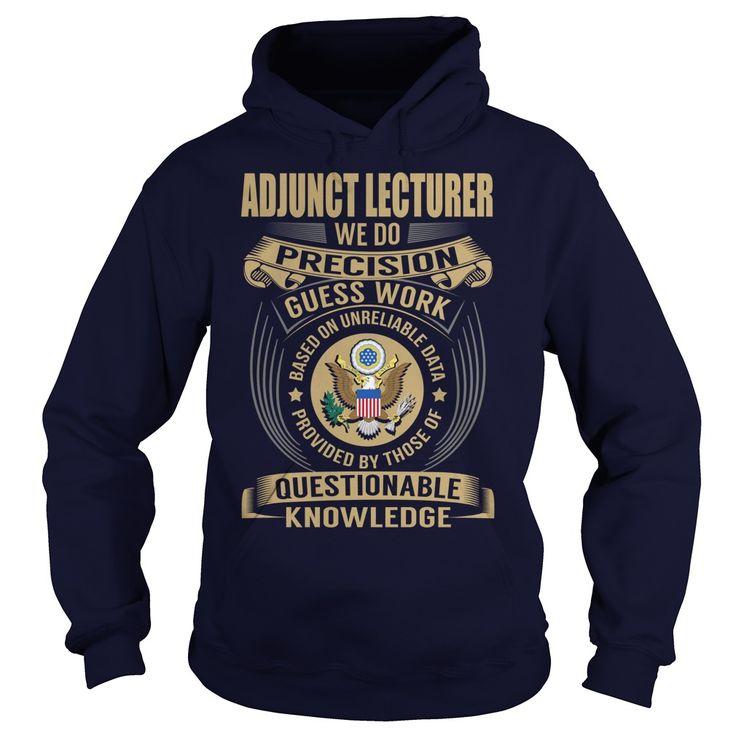 Adjunct Lecturer - Job TitleAdjunct Lecturer Job Title TshirtsAdjunct,Lecturer