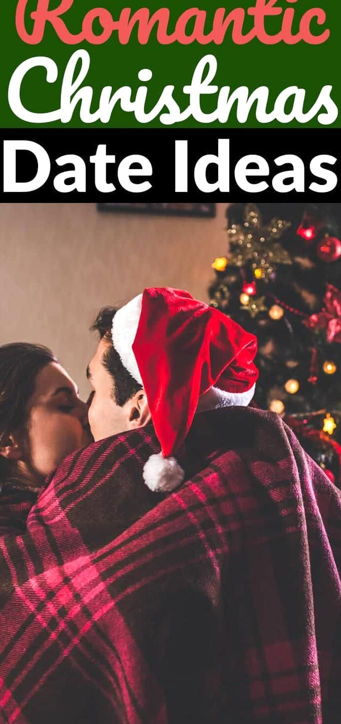 Christmas Is A Perfect Time Of Year For Love With These 32 Romantic Christmas Date Ideas Your Season Is Su In 2020 Romantic Christmas Christmas Date Christmas Eve Date