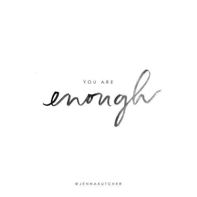 You are enough. Motivation quotes, Inspirational quotes, Inspiration