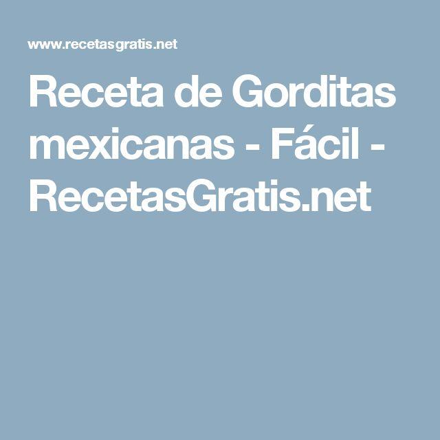 Receta de Gorditas mexicanas - Fácil - RecetasGratis.net