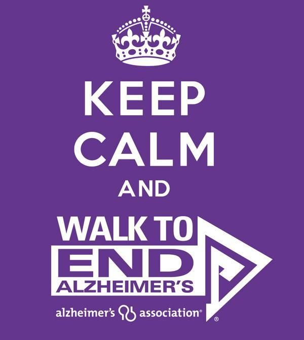 Keep calm and Walk to End Alzheimer's! #ENDALZ