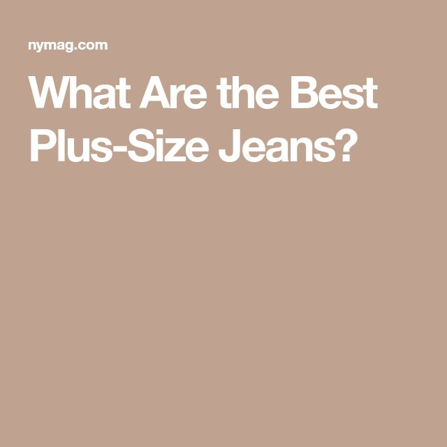 What Are the Best Plus-Size Jeans?