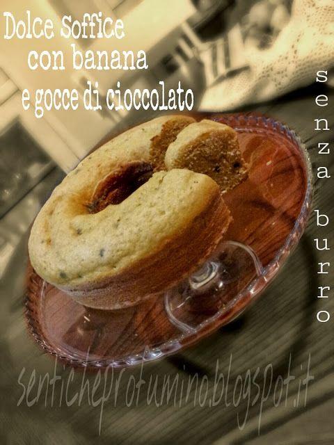 Dolce soffice con banana e gocce di cioccolato senza burro, nel Fornetto Versilia