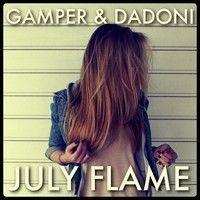 Laura Veirs - July Flame (GAMPER & DADONI Remix) by GAMPER & DADONI on SoundCloud