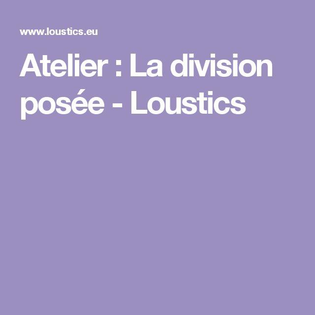 Atelier :  La division posée - Loustics
