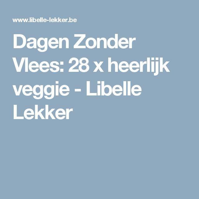 Dagen Zonder Vlees: 28 x heerlijk veggie -                          Libelle Lekker