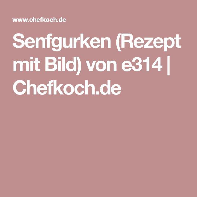 Senfgurken (Rezept mit Bild) von e314 | Chefkoch.de