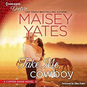 Amazon.com: Take Me, Cowboy: Copper Ridge Series (Audible Audio Edition): Maisey Yates, Lillian Thayer, Harlequin Audio: Kindle Store