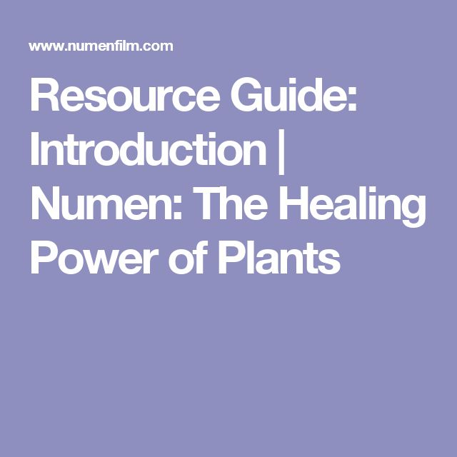 Resource Guide: Introduction | Numen: The Healing Power of Plants