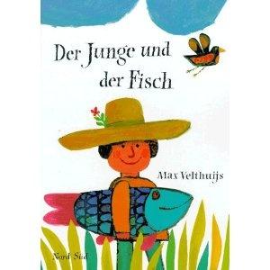 Der Junge und der Fisch (Max Velthuijs)    (Just a little German for you to practice.)