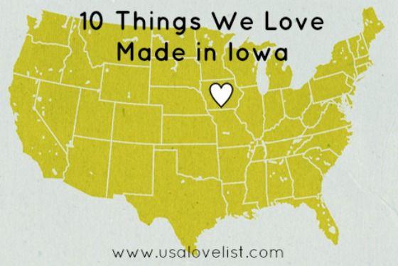 10 Things We Love - Made in Iowa