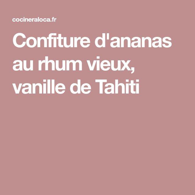 Confiture d'ananas au rhum vieux, vanille de Tahiti
