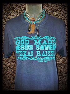 God Made Jesus Saved Texas Raised