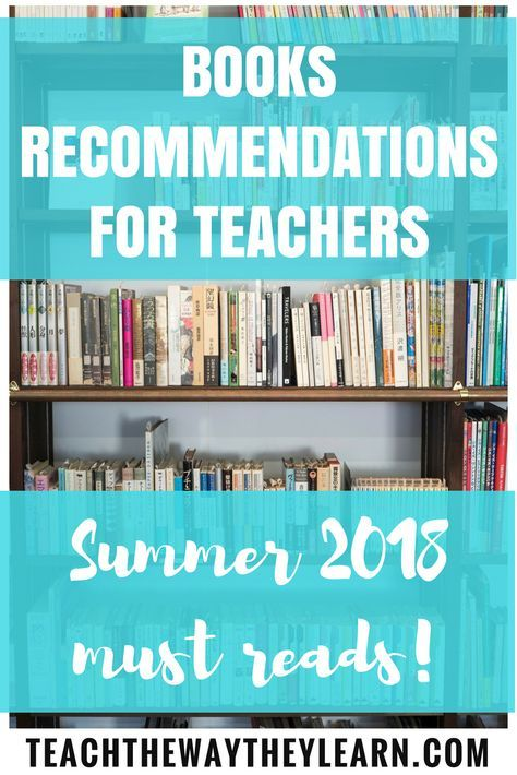 Summer Reading List For And By Teachers >> Book Recommendations For Teachers Teacher Teacher Books Summer
