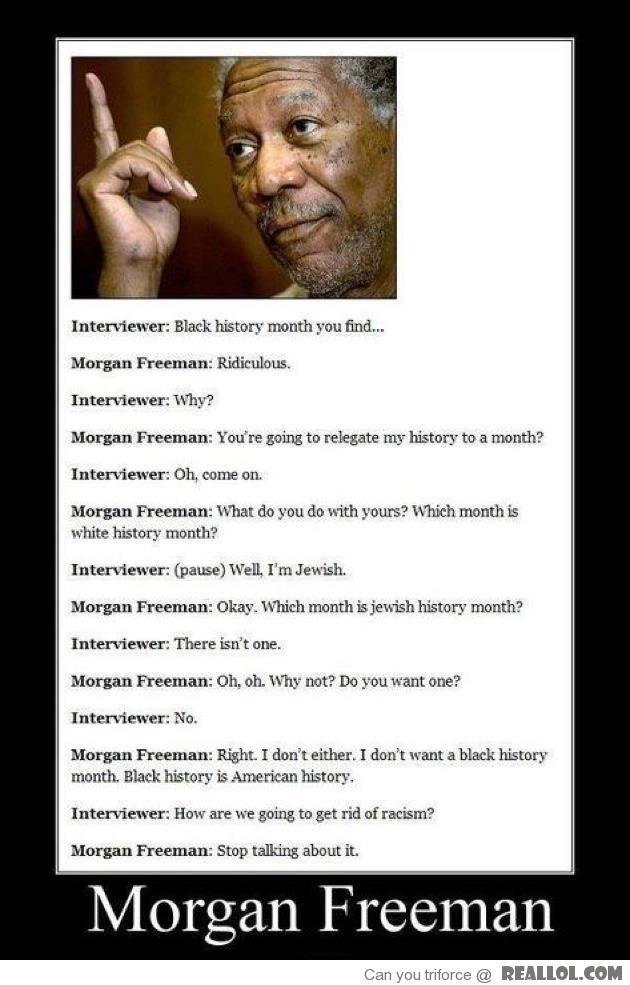 I love you, Morgan Freeman...