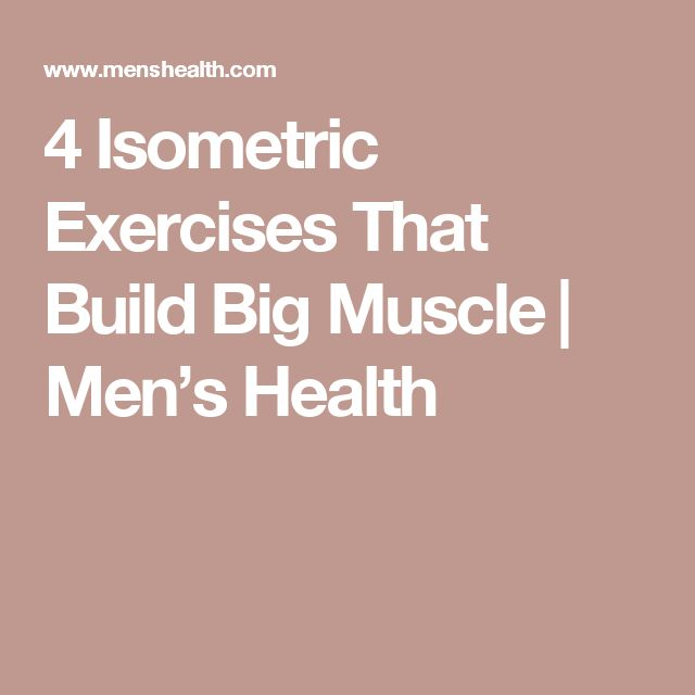 4 Isometric Exercises That Build Big Muscle​ | Men's Health