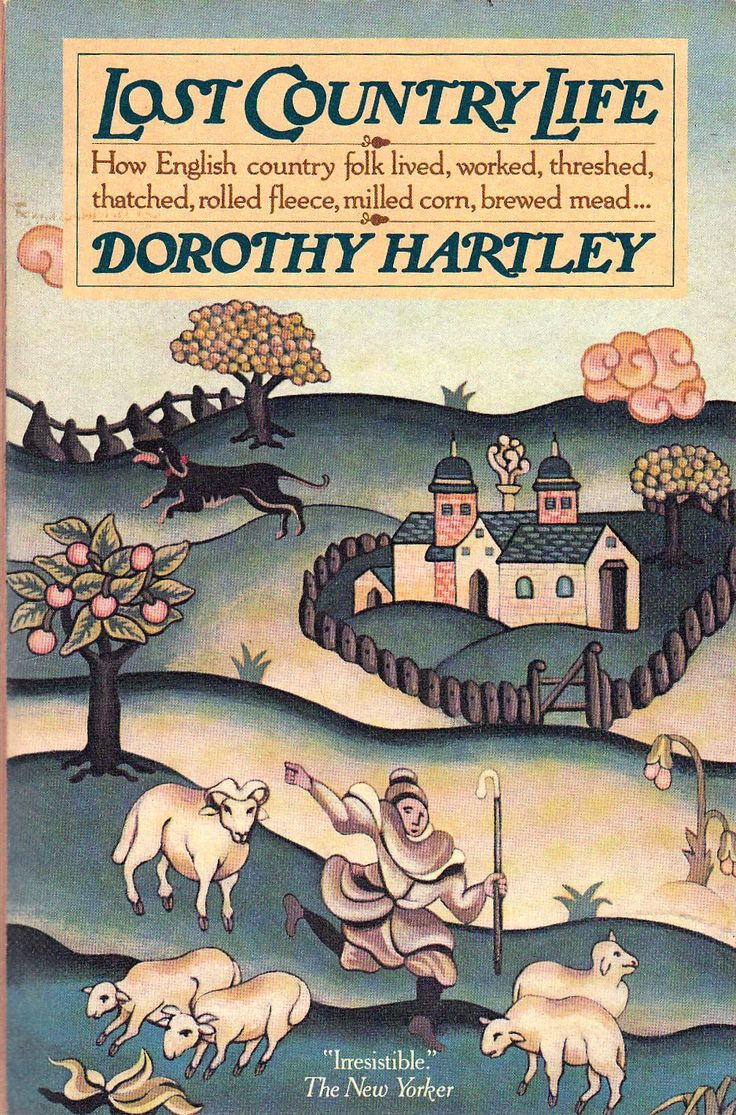 """""""Lost Country Life"""" by Dorothy Hartley"""