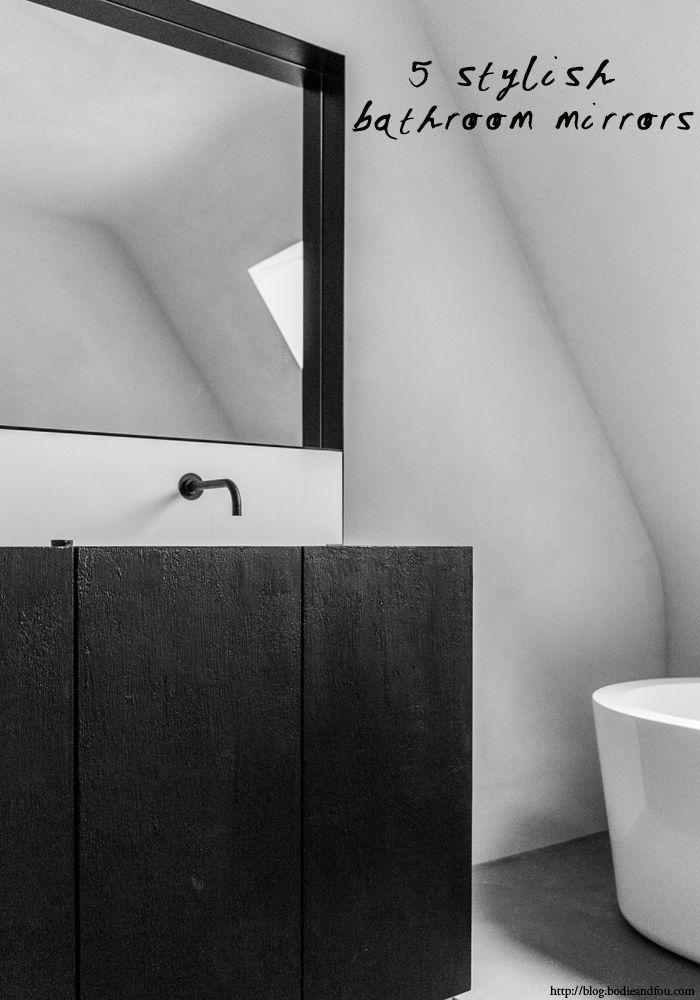 BODIE and FOU Style Blog, 5 Sleek, modern Bathrooms & Mirrors http://blog.bodieandfou.com/