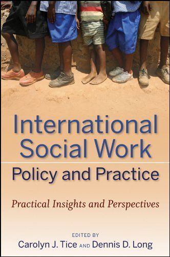 International Social Work Policy and Practice: Practical Insights and Perspectives by Carolyn J. Tice. $51.60. 290 pages. Publisher: Wiley; 1 edition (September 29, 2010). Publication: September 29, 2010