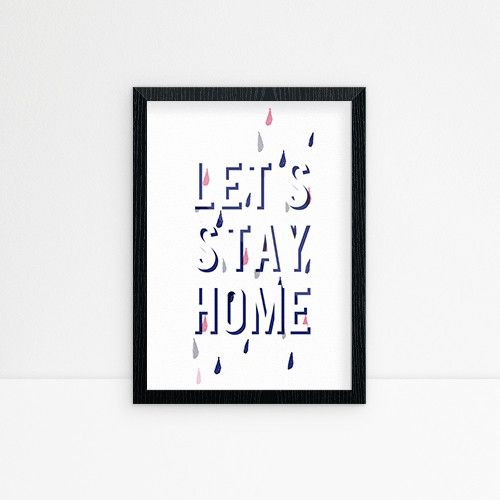 Printable file, Wall Art Poster features the words:  LET'S STAY HOME with a few lovely raindrops and main colours in white and dark blue   • You will receive the link to download the .jpg A3 &...