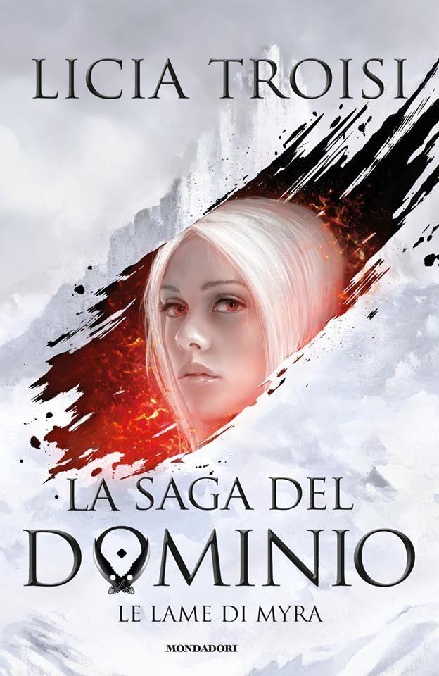 Le+lame+di+Myra.+La+saga+del+Dominio+di+Licia+Troisi+-+Mondadori