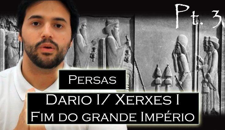PERSAS pt.3: Dario I; Xerxes I (300 Esparta;Temístocles e Leônidas);Fim ...