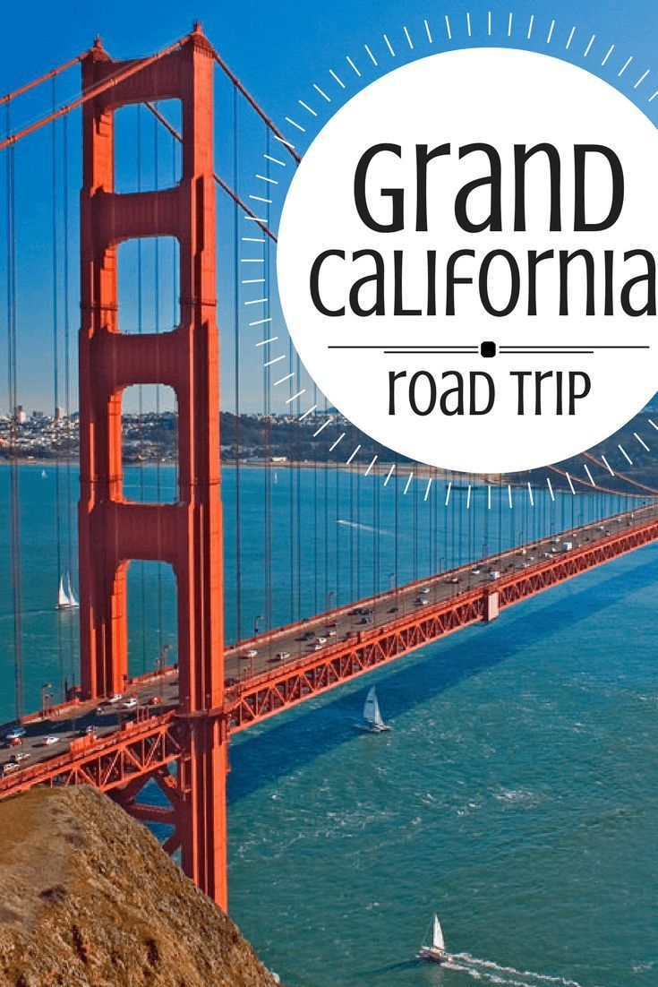 Grand California Road Trip: Vacation of a Lifetime