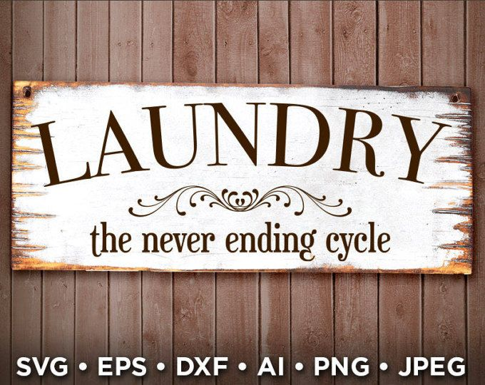 Laundry Room The Never Ending Cycle Svg Funny Laundry Room Sign Laundry Room Svg Art Joanne Ga Laundry Room Signs Small Laundry Rooms Laundry Room Design