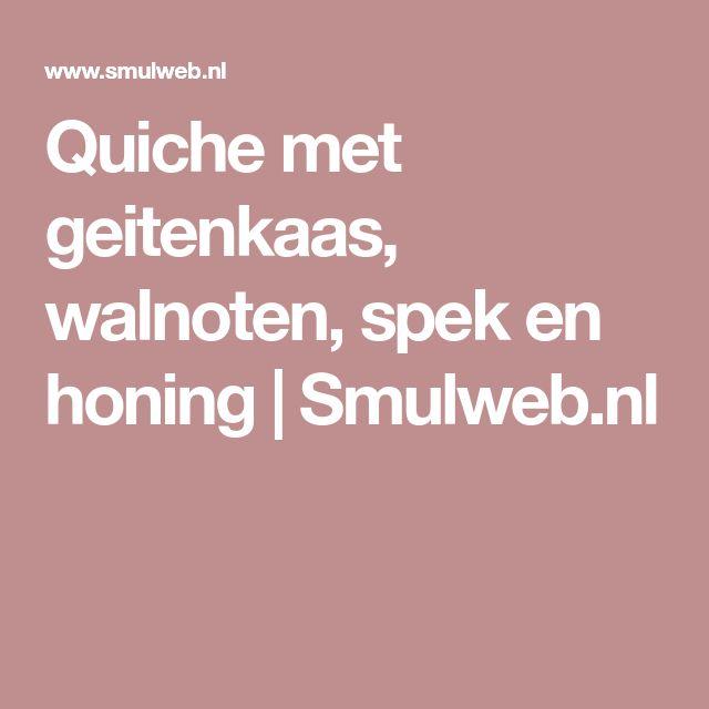 Quiche met geitenkaas, walnoten, spek en honing   Smulweb.nl