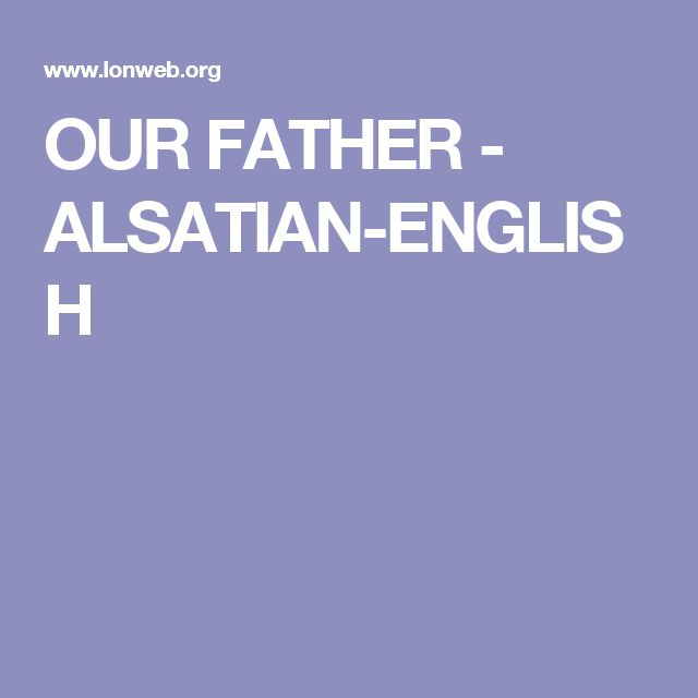 OUR FATHER - ALSATIAN-ENGLISH