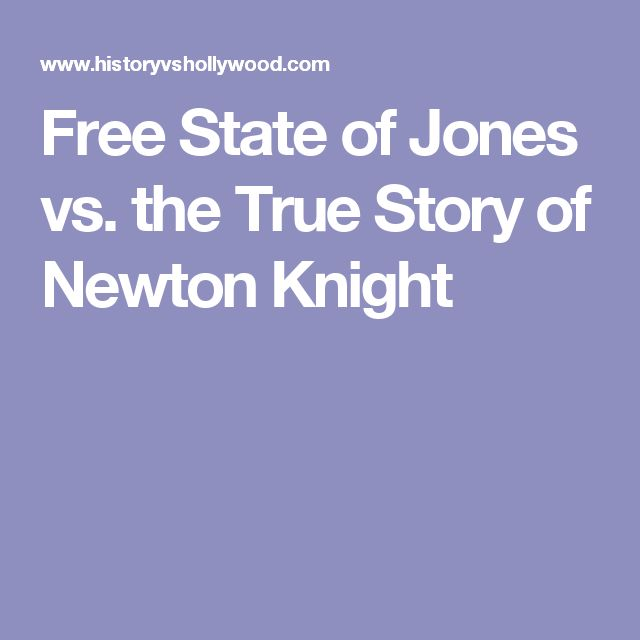 Free State of Jones vs. the True Story of Newton Knight