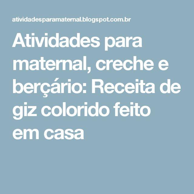 Atividades para maternal, creche e berçário: Receita de giz colorido feito em casa