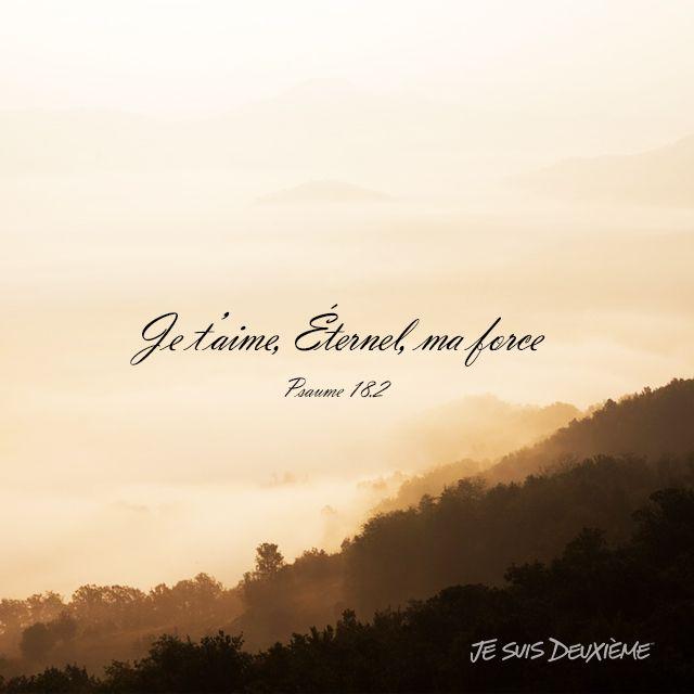 Je t'aime, Éternel, ma force.  www.jesuisdeuxieme.com