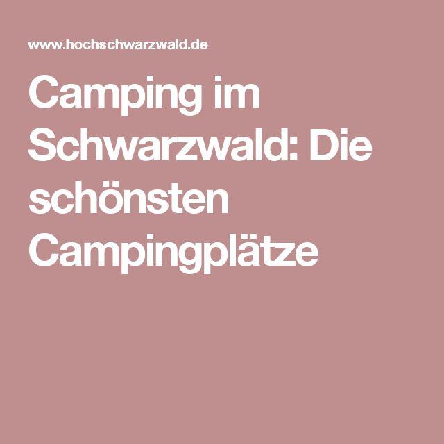 Camping im Schwarzwald: Die schönsten Campingplätze