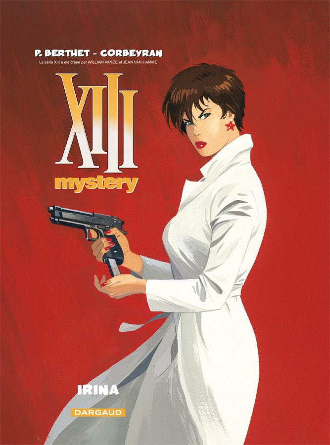 XIII Mystery 2 : Irina. Scénario : Corbeyran, Dessin : Berthet. #XIII #BDXIII #Dargaud
