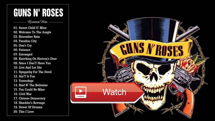 Guns N' Roses Greatest Hits Full Playlist 17 The Best Songs Of Guns N' Roses  Guns N' Roses Greatest Hits Full Playlist 17 The Best Songs Of Guns N' Roses 1 Sweet Child O' Mine Welcome To The J