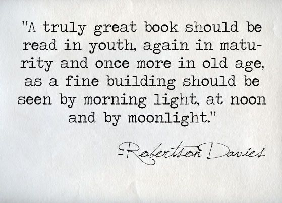 """A truly great book should be read ..."" in all stages of life. Time to go back to some I read as a child."