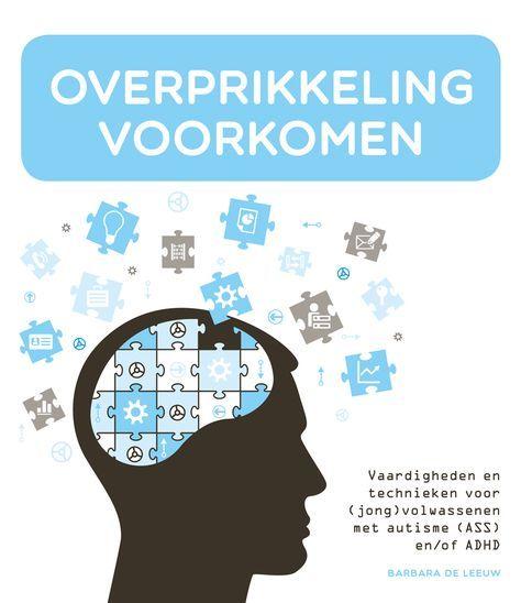 Methodiek voorkomen van overprikkeling / Barbara De Leeuw (Praktisch Autisme) (SWP, 2015). 125 blz, 19.90 euro. (ISBN 978-90-8850-5317)