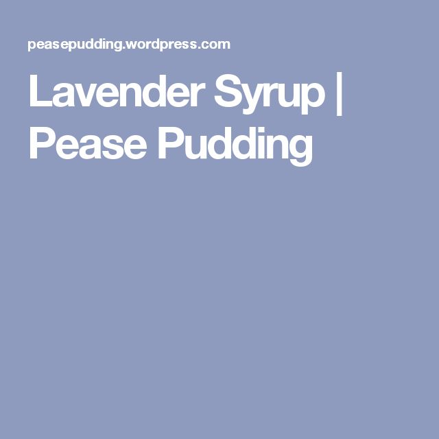 Lavender Syrup | Pease Pudding