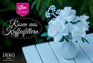 DIY: romantische Rosen aus Kaffeefiltern. Das Tutorial und die Vorlage für die Blattformen findet Ihr auf: www.deko-kitchen.de