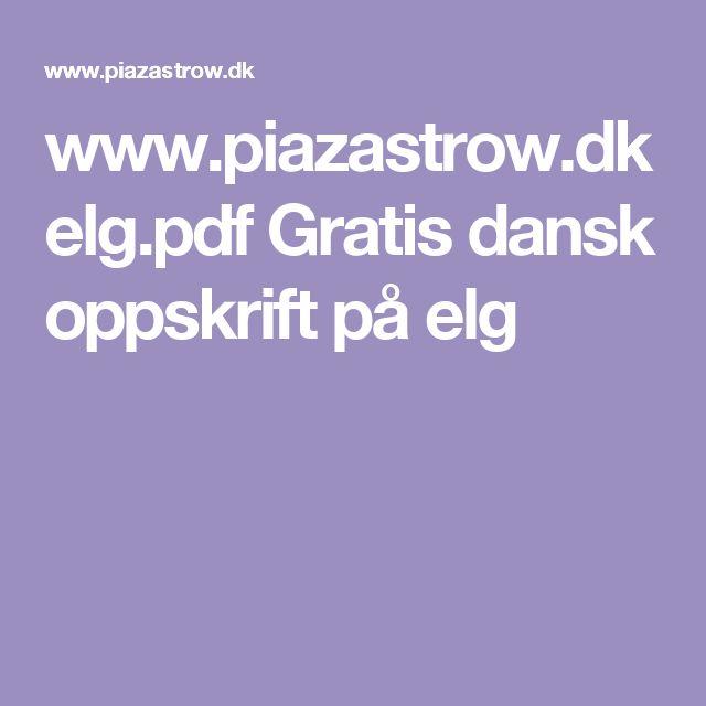 www.piazastrow.dk elg.pdf Gratis dansk oppskrift på elg