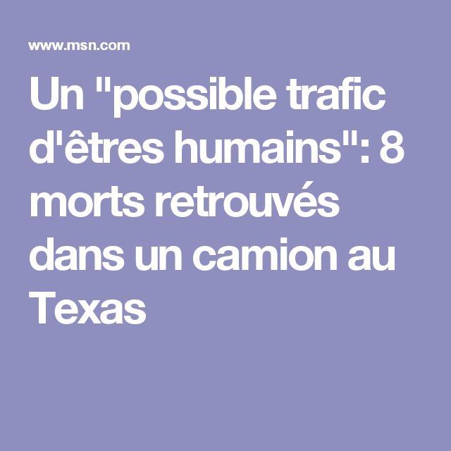 """Un """"possible trafic d'êtres humains"""": 8 morts retrouvés dans un camion au Texas"""