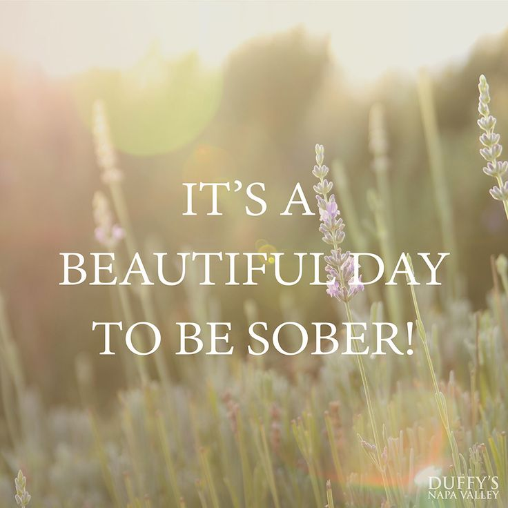 It's a beautiful day to be SOBER!