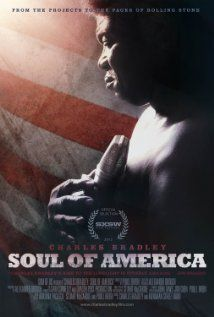 Charles Bradley: Soul of America. The incredible rise of 62-year-old aspiring soul singer Charles Bradley. Directed by Poull Brien. 2012