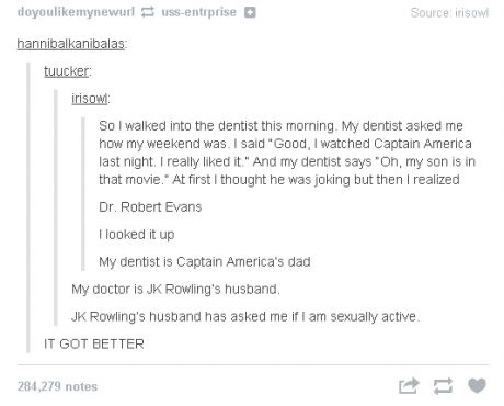 I feel totally bummed out that my dentist is just a dentist now. Omg this tumblr post>>> tumblr funny