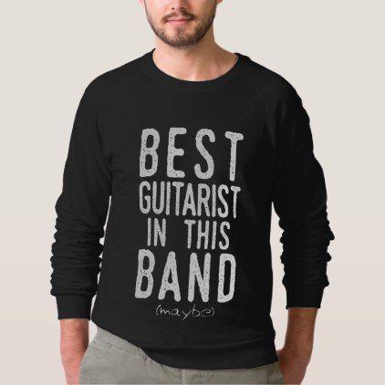 Best Guitarist (maybe) (wht) Sweatshirt - metal style gift ideas unique diy personalize