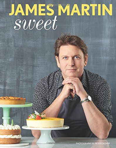 Sweet: Amazon.co.uk: James Martin: 9781849495578: Books